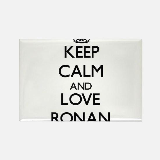 Keep Calm and Love Ronan Magnets