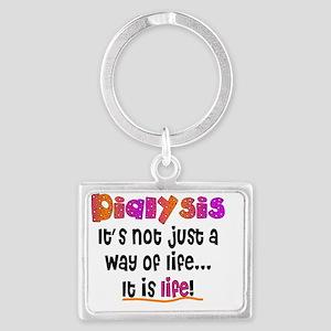 Dialysis Patient it is life Landscape Keychain