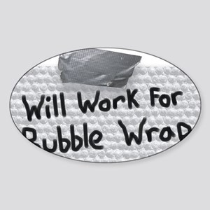 Will Work For Bubble Wrap Sticker (Oval)
