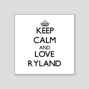 Keep Calm and Love Ryland Sticker