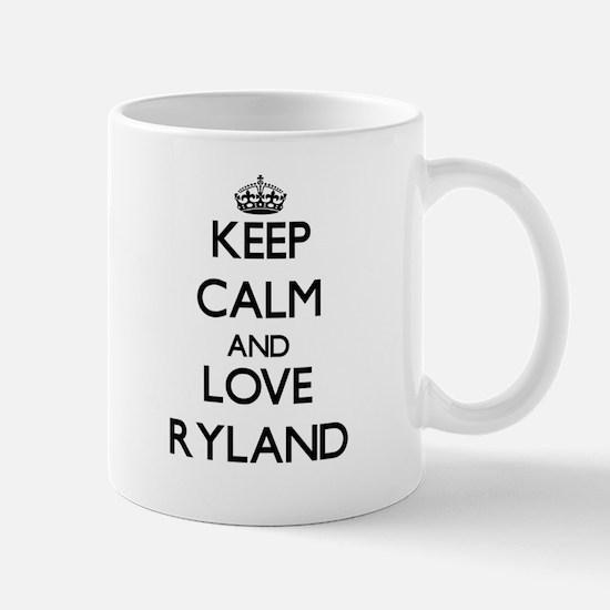 Keep Calm and Love Ryland Mugs
