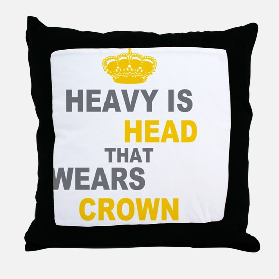 Heavy Is The Crown Throw Pillow