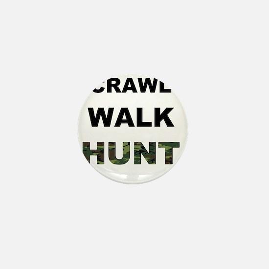 crawl walk hunt Mini Button