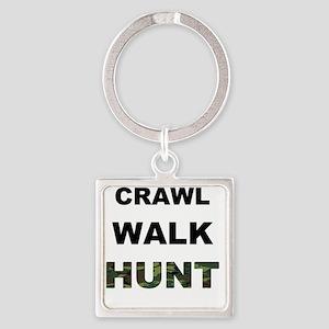 crawl walk hunt Square Keychain