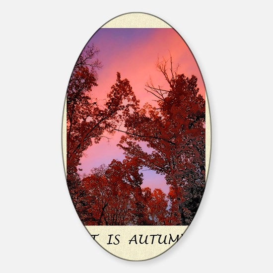 Autumn Sunset, Fall, Poetry Prose G Sticker (Oval)