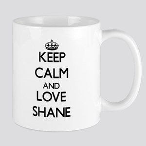 Keep Calm and Love Shane Mugs