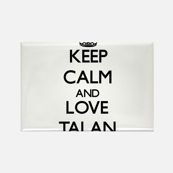 Keep Calm and Love Talan Magnets