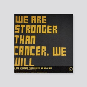 """We are stronger Square Sticker 3"""" x 3"""""""