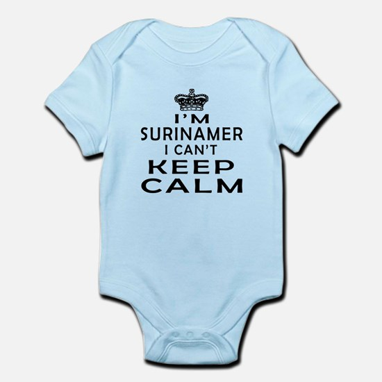 I Am Surinamer I Can Not Keep Calm Infant Bodysuit