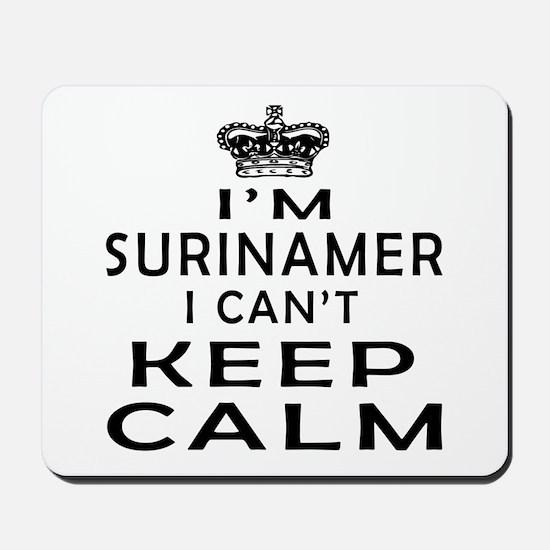 I Am Surinamer I Can Not Keep Calm Mousepad