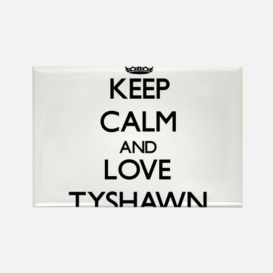 Keep Calm and Love Tyshawn Magnets