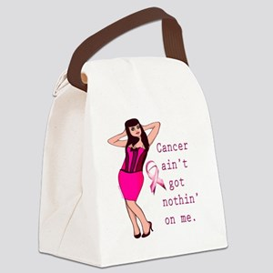 cancer_aint_got Canvas Lunch Bag