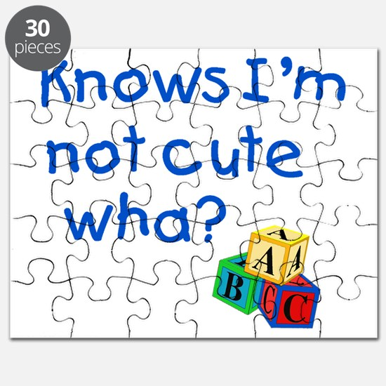 Knows Im not cute wha large Puzzle