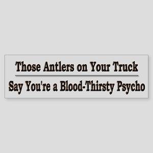Anti-Psycho Hunters Bumper Sticker