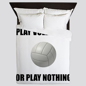 Play Volleyball Or Nothing Queen Duvet