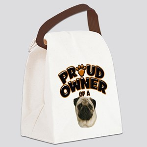 Proud Owner of a Pug Canvas Lunch Bag
