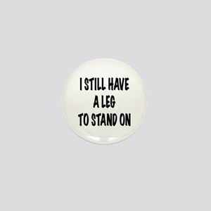 I Still Have a Leg to Stand On , t shirt Mini Butt