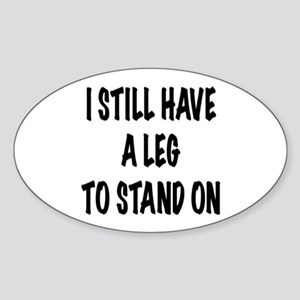 I Still Have a Leg to Stand On , t shirt Sticker