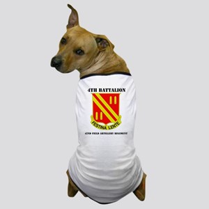 4-42 FA RGT WITH TEXT Dog T-Shirt