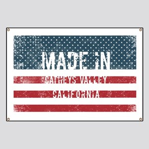 Made in Catheys Valley, California Banner
