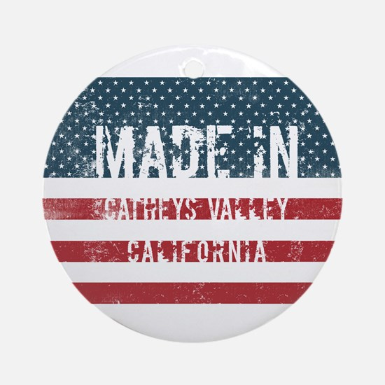 Made in Catheys Valley, California Round Ornament