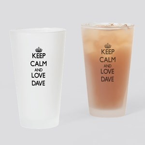 Keep Calm and Love Dave Drinking Glass