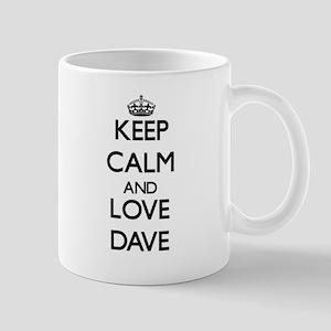 Keep Calm and Love Dave Mugs