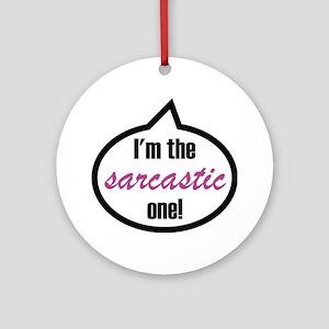 Im_the_sarcastic Round Ornament