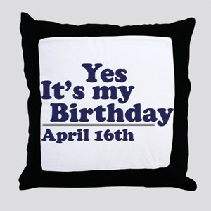 April 16 Birthday Throw Pillow