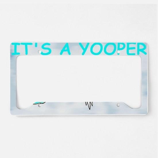 Its_A_Yooper_Boy.gif License Plate Holder