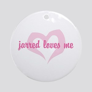 """jarred loves me"" Ornament (Round)"