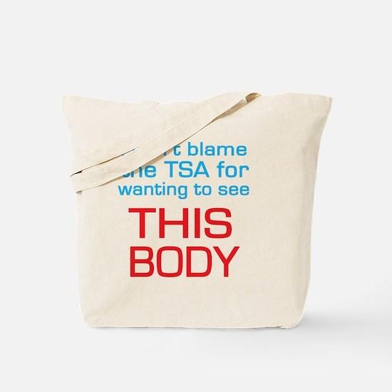 cant blame the tsa Tote Bag