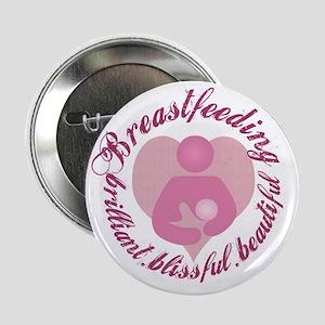 "breastfeeding-brilliant-beautiful 2.25"" Button"
