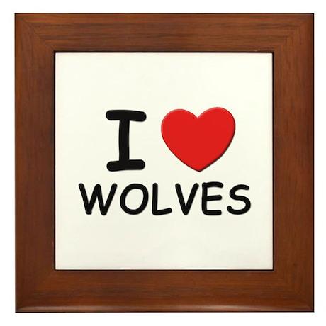 I love wolves Framed Tile