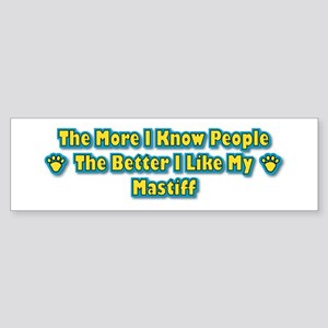 Like My Mastiff Bumper Sticker