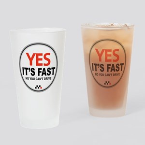 Yes Its Fast copy_2 Drinking Glass
