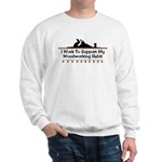 Work to support habit Sweatshirt