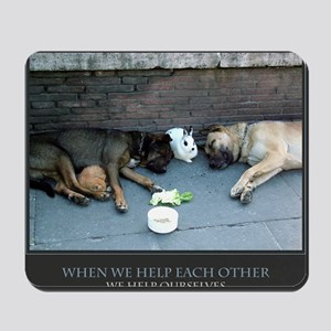 When We Help Each Other We Help Ourselve Mousepad