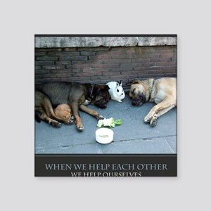"When We Help Each Other We  Square Sticker 3"" x 3"""