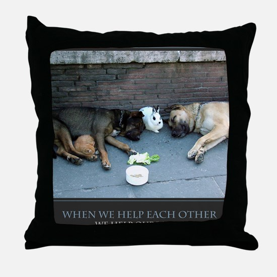 When We Help Each Other We Help Ourse Throw Pillow