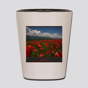 My Joy Spreads To Everyone Else print Shot Glass