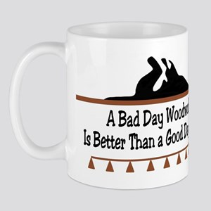 A bad day woodworking Mug