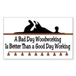 A bad day woodworking Rectangle Sticker