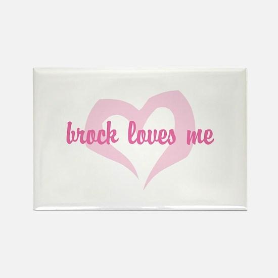 """""""brock loves me"""" Rectangle Magnet"""