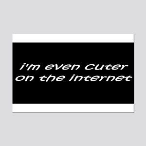 """I'm even cuter on the internet"" Mini Poster Print"