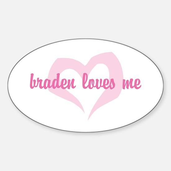 """braden loves me"" Oval Decal"