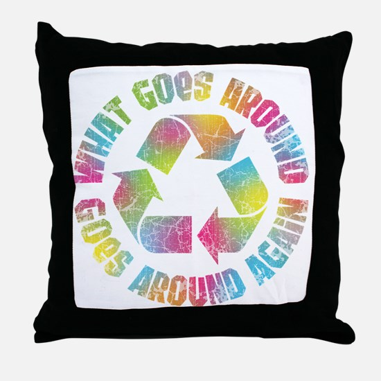 what-goes-around-T Throw Pillow