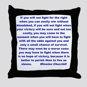 If you wiil not fight... Throw Pillow