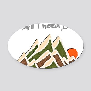 Need Mountains on Dark Material Oval Car Magnet