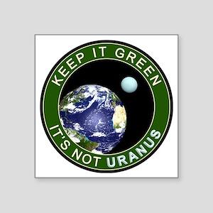 Keep Earth Clean It S Not Uranus Stickers Cafepress